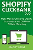 SHOPIFY CLICKBANK DUO: Make Money Online via Shopify E-commerce and Clickbank Affiliate Marketing (English Edition)