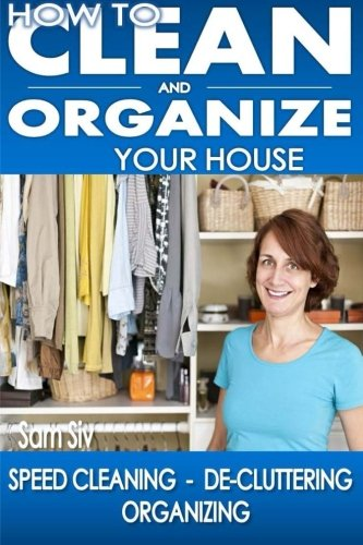 how-to-clean-and-organize-your-house-the-ultimate-diy-house-hack-guide-for-speed-cleaning-de-clutter