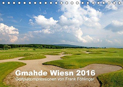 Gmahde Wiesn - Golfkalender 2016 (Tischkalender 2016 DIN A5 quer)