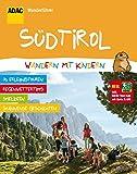 ADAC Wanderführer Südtirol Wandern mit Kindern: Inklusive Gratis Tour App mit Karte & GPS -