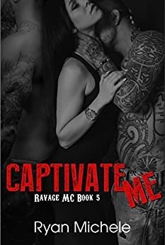 Captivate Me (Ravage MC#5): A Motorcycle Club Romance by [Michele, Ryan]