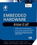 Embedded Hardware: Know It All (Newnes Know It All) (Paperback)