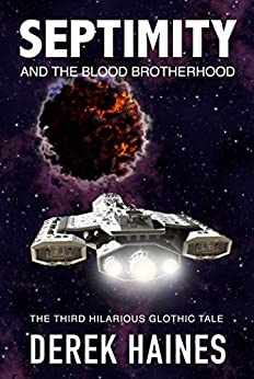 Septimity and The Blood Brotherhood: The Third Hilarious Glothic Tale (The Glothic Tales Book 3) (English Edition) di [Haines, Derek]