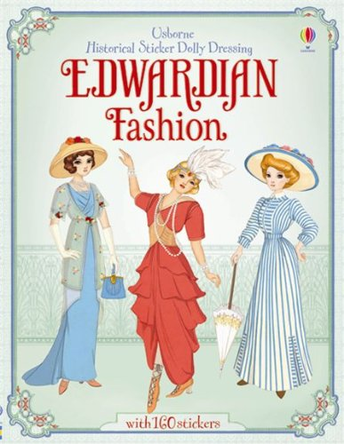 Historical Sticker Dolly Dressing Edwardian Fashion (Usborne Historical Sticker Dolly Dressing)