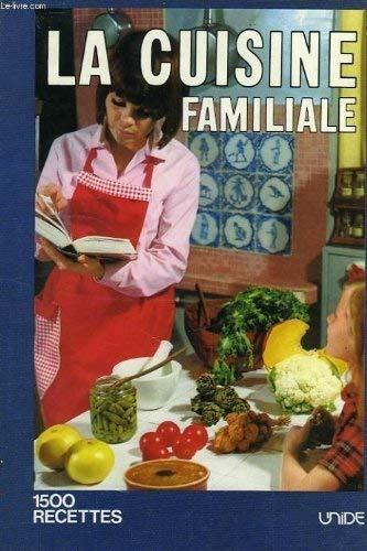 La cuisine familiale 1500 recettes par MARIETTE