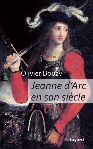 Jeanne d'Arc en son siècle par Olivier Bouzy