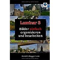 Luminar 3 - Bilder EINFACH organisieren und bearbeiten