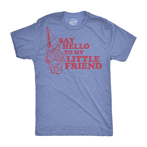 Crazy Dog Tshirts - Say Hello to My Little Friend Tshirt Funny Lawn GNOME Movie Quote Tee (Heather Light Blue) - L - Herren - L - Little Guy T-shirt
