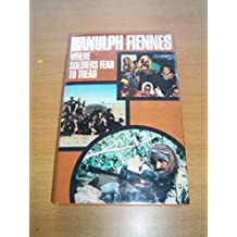 Where Soldiers Fear to Tread by Sir Ranulph Fiennes (1983-07-01)