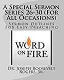 A Special Sermon Series 26-30 (For All Occasions): Sermon Outlines For Easy Preaching