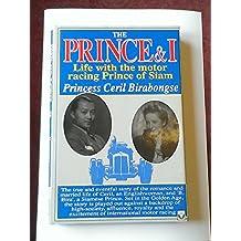 The Prince and I: Life with Bira, the Motor Racing Prince of Siam