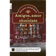 Amigos, Amor y Chocolate (Isabel Dalhousie) by Professor of Medical Law Alexander McCall Smith (2006-10-06)