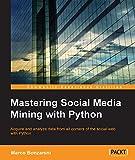 Mastering Social Media Mining with Python (English Edition)