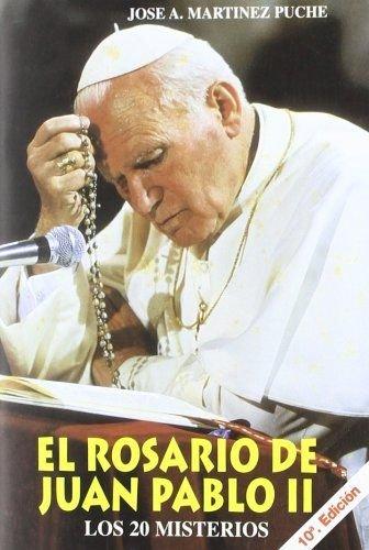 El Rosario de Juan Pablo II (Libros Varios) por JOSE ANTONIO MARTINEZ PUCHE