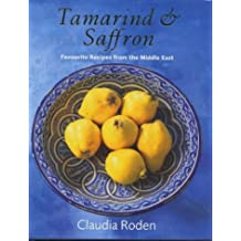 Tamarind and Saffron: Favourite Recipes from the Middle East by Claudia Roden (1999-09-30)