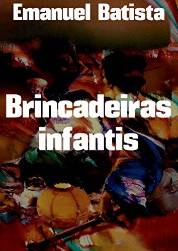 Brincadeiras infantis  (Portuguese Edition) por Emanuel  Batista