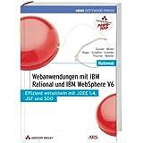 Webanwendungen mit IBM Rational und IBM WebSphere V6. Effizient entwickeln mit J2EE 1.4, JSF und SDO, m. DVD-ROM