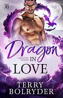 Dragon in Love (Forgotten Dragons Book 5) (English Edition) van [Bolryder, Terry]