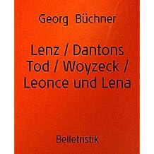 Lenz / Dantons Tod / Woyzeck / Leonce und Lena (German Edition)