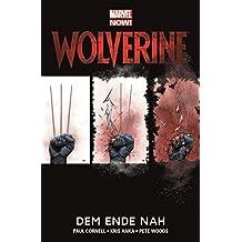 Wolverine - Marvel Now!: Bd. 4: Dem Ende nah