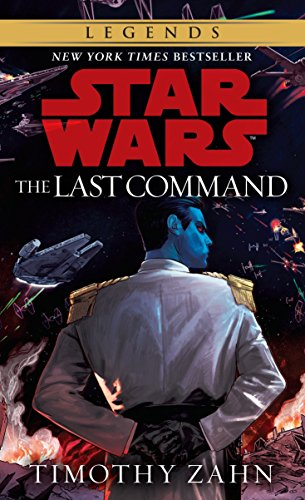 The Last Command: Book 3 (Star Wars Thrawn trilogy) por Timothy Zahn
