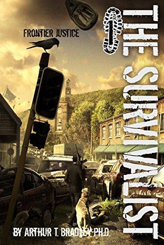 Frontier Justice (The Survivalist Book 1) by Arthur Bradley