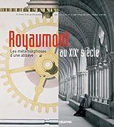 Royaumont au XIXe siècle : Les métamorphoses d'une abbaye