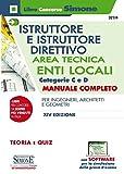 Istruttore e istruttore direttivo. Area tecnica. Enti locali. Categorie C e D. Manuale completo per ingegneri, architetti e geometri. Con espansione online. Con software di simulazione