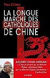 La Longue Marche des catholiques de Chine