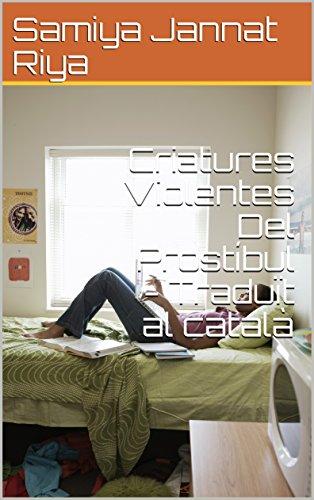 Criatures Violentes Del Prostíbul - Traduït al català (Catalan Edition)