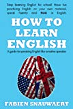 How to Learn English: A guide to speaking English like a native speaker (English Edition)