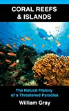 Coral Reefs & Islands: The Natural History of a Threatened Paradise1. Coral Island Genesis - describes the distribution and formation of coral reefs and islands worldwide, including how atolls are created, why the Great Barrier Reef looks like it...