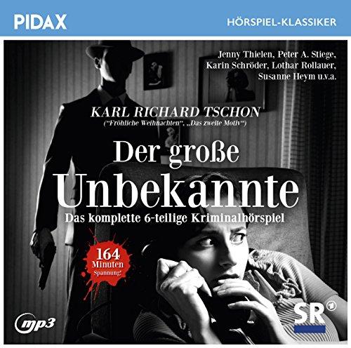 Pidax Hörspiel-Klassiker - Der große Unbekannte (Karl Richard Tschon) SR 1963