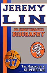 Jeremy Lin: An Unauthorized Biography