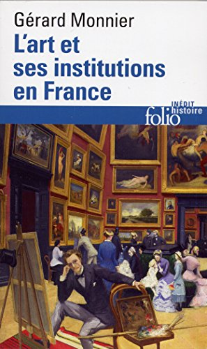 L'Art et ses institutions en France: De la Révolution à nos jours