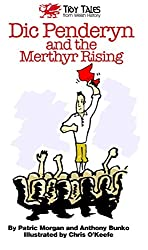 Dic Penderyn and the Merthyr Rising (Tidy Tales from Welsh History)