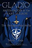 Gladio: NATO's Dagger at the Heart of Europe: The Pentagon-Nazi-Mafia Terror Axis