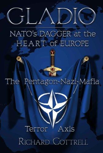 Gladio, NATO's Dagger at the Heart of Europe: The Pentagon-Nazi-Mafia Terror Axis (English Edition) di Cottrell Richard