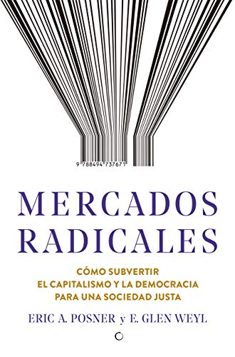 Mercados radicales eBook: Posner, Eric A.: Amazon.es: Tienda Kindle