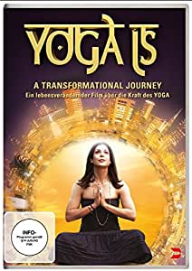 Yoga Is - A Transformational Journey