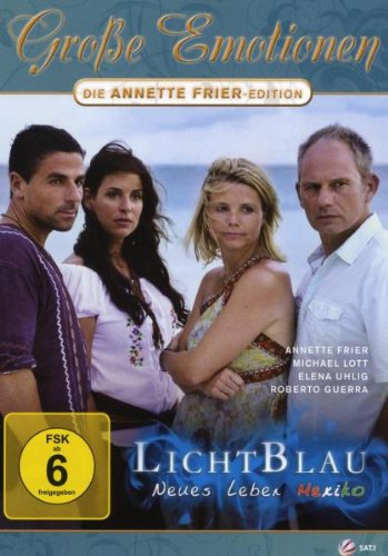 Lichtblau: Neues Leben Mexiko (Große Emotionen: Die Annette-Frier-Edition)