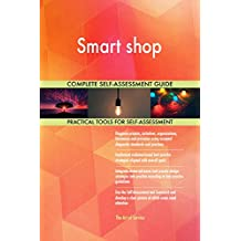 Smart shop All-Inclusive Self-Assessment - More than 710 Success Criteria, Instant Visual Insights, Comprehensive Spreadsheet Dashboard, Auto-Prioritized for Quick Results