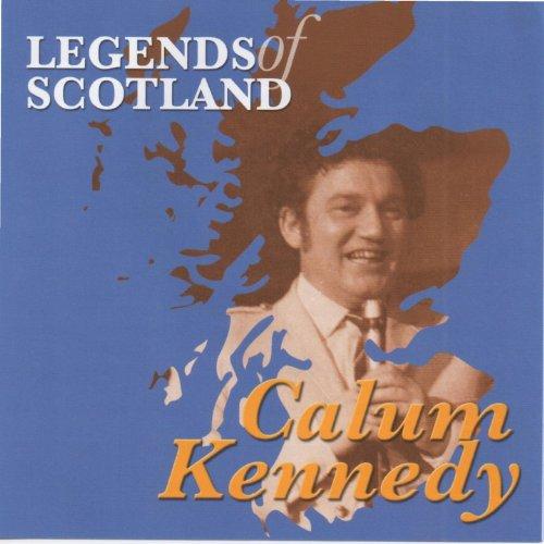 Calum Kennedy Legends of Scotland