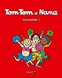 Tom-Tom et Nana, Tome 34 : Increvables !