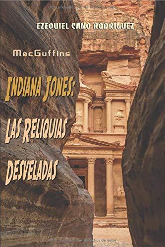 MacGuffins. Indiana Jones: Las Reliquias Desveladas por Ezequiel Cano