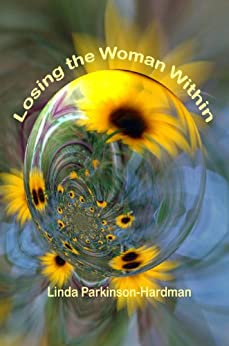 Losing the Woman Within by [Parkinson-Hardman, Linda]