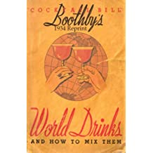 Boothby's 1934 Reprint World Drinks And How To Mix Them (English Edition)