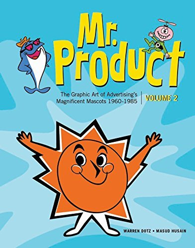 More Mr. Product: The Graphic Art of Advertising's Magnificent Mascots 1960-1985: 2 by Warren Dotz (23-Apr-2015) Hardcover