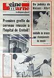 Telecharger Livres SEINE MARNE INDEPENDANT No 62 du 01 09 1971 UN JUDOKA DE MAISONS ALFORT MEDAILLE DE BRONZE AUX CHAMPIONNATS DU MONDE DE JUDO 1ERE GREFFE DU CERVEAU REUSSIE A L HOPITAL DE CRETEIL (PDF,EPUB,MOBI) gratuits en Francaise