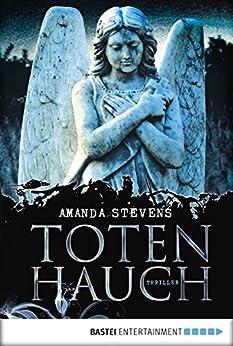 Totenhauch: Thriller (Friedhofskönigin 1) von [Stevens, Amanda]